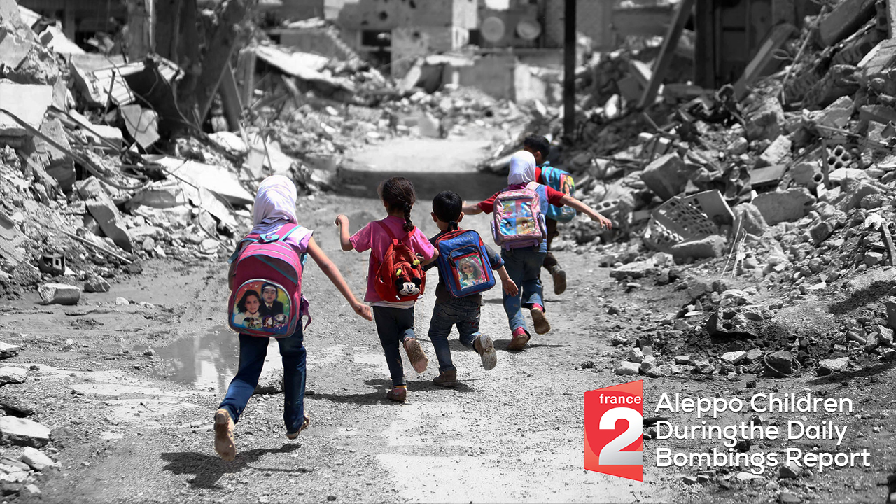 France 2 – Aleppo Children During the Daily Bombings Report